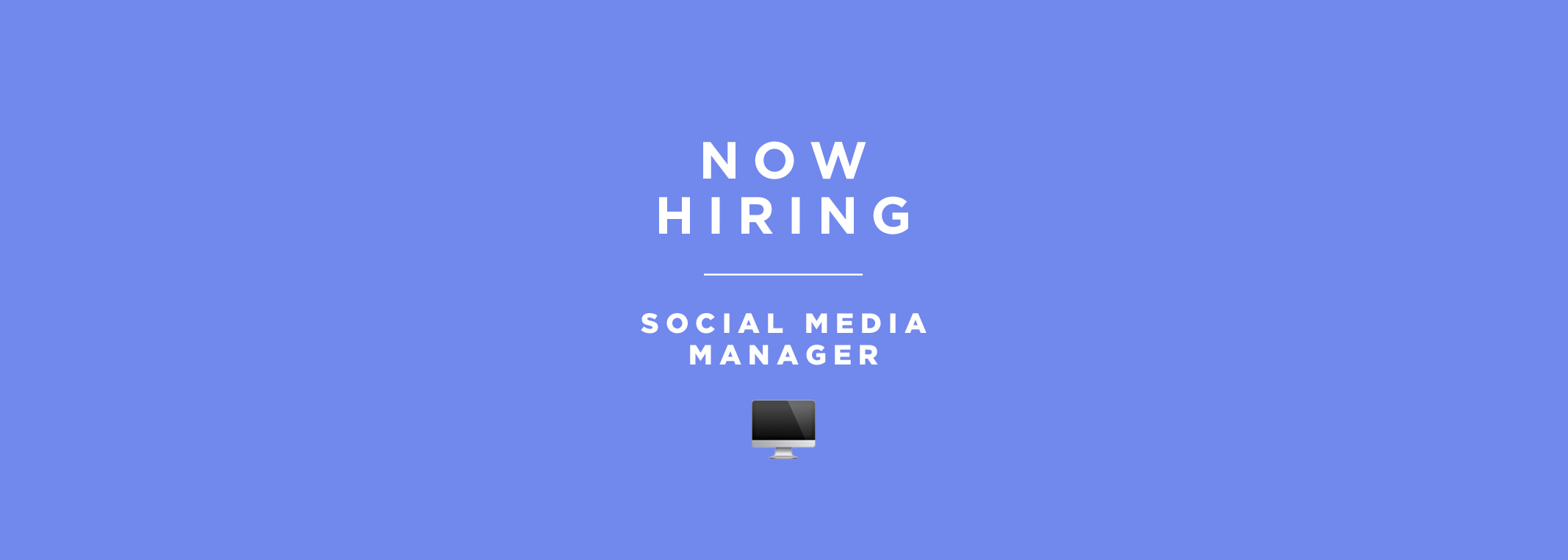 Now Hiring - Social Media Manager
